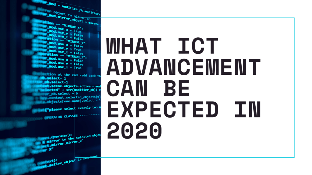 What ICT advancement can be expected in 2020